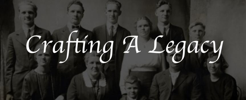 Crafting A Legacy