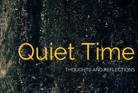 Quiet Time: Thoughts And Reflections