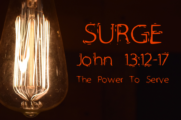 John 13:12-17 The Power To Serve