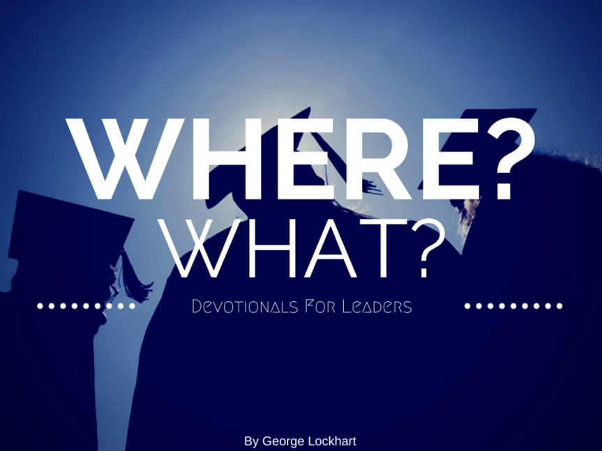 Devotionals For Leaders: Where? What?