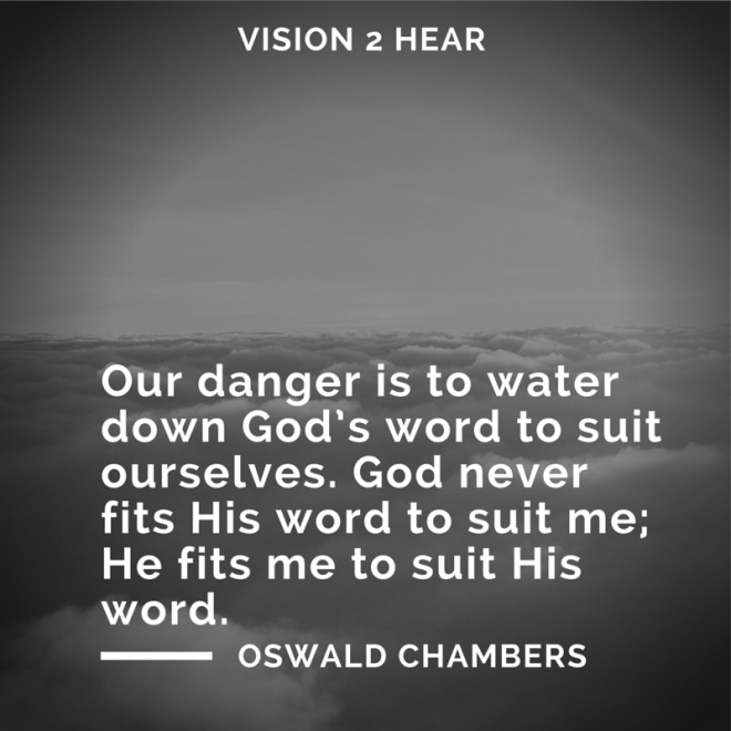 Our danger is to water down God's word
