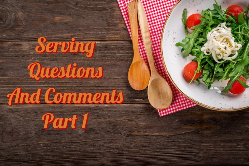 Serving Questions And Comments Part1