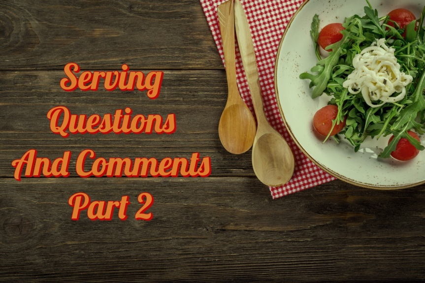 Serving Questions and Comments Part2