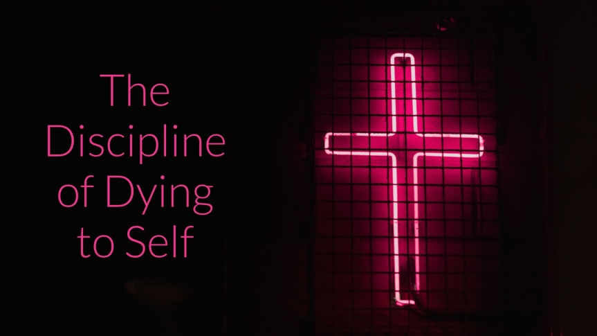 The Discipline of Dying toSelf