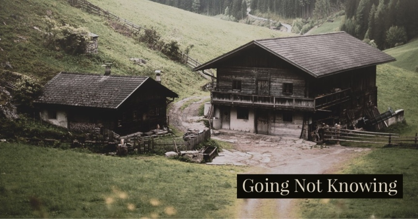 Going Not Knowing