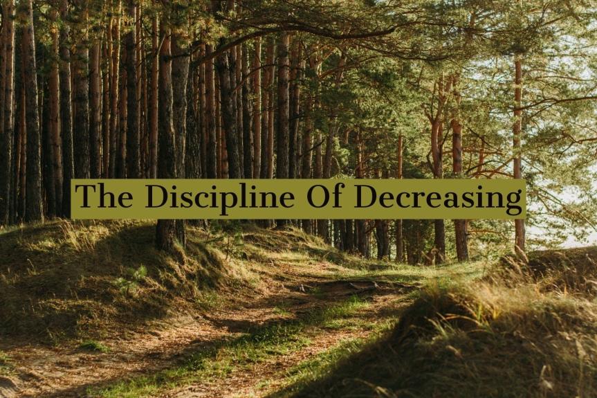 The Discipline OfDecreasing